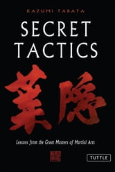 Secret Tactics - Lessons From the Great Masters of Martial Arts ebook by Kazumi Tabata