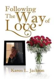 Following The Way of Love ebook by Karen L. Jackson