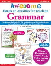 Awesome Hands-on Activities for Teaching Grammar: Easy Learning-Rich Activities That Tap Into Students' Multiple Intelligences and Bring Excitement an ebook by Van Zile, Susan