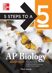 5 Steps to a 5 AP Biology, 2010-2011 Edition ebook by Mark Anestis
