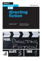 Basics Film-Making 03: Directing Fiction ebook by Robert Edgar