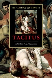 The Cambridge Companion to Tacitus ebook by Woodman, A. J.