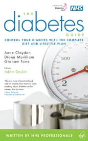 The Diabetes Guide ebook by Dr Adam Daykin,Anne Claydon,Diana Markham,Graham Toms