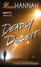 Deadly Deceit ebook by Mari Hannah
