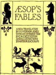 Aesop's Fables, A New Translation ebook by V. S. Vernon Jones,G. K. Chesterton, Introduction,Arthur Rackham, Illustrator