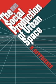 The Social Production of Urban Space ebook by M. Gottdiener