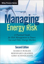 Managing Energy Risk - An Integrated View on Power and Other Energy Markets ebook by Markus Burger,Bernhard Graeber,Gero Schindlmayr