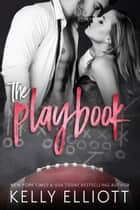 The Playbook ebook by Kelly Elliott