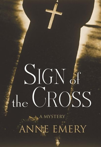 Sign of the Cross ebook by Anne Emery