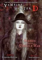 Vampire Hunter D Volume 20 - Scenes from an Unholy War ebook by Hideyuki Kikuchi