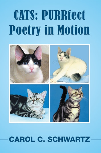 Cats: Purrfect Poetry in Motion ebook by Carol C. Schwartz