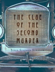 The Clue of the Second Murder ebook by John Stephen Strange