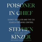 Poisoner in Chief - Sidney Gottlieb and the CIA Search for Mind Control audiobook by Stephen Kinzer