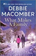 What Makes a Family ebook by Debbie Macomber