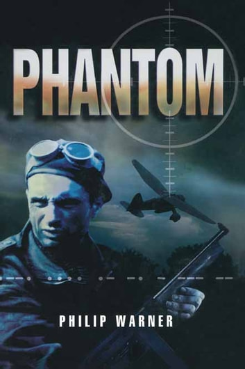 Phantom - Uncovering the Secrets of the WW2 Special Forces Unit ebook by Philip Warner
