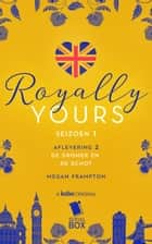 De dromer en de Schot (Royally Yours Serie, Deel 2) ebook by Megan Frampton