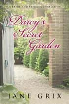 Darcy's Secret Garden ebook by Jane Grix