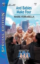 And Babies Make Four ebook by Marie Ferrarella