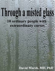 Through a Misted Glass ebook by David Marsh
