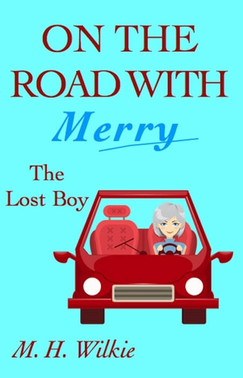 The Lost Boy - On the Road with Merry, #1 ebook by M. H. Wilkie