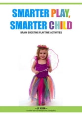 Smarter Play, Smarter Child ebook by Ji Kim
