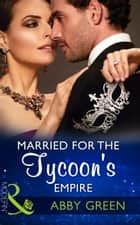 Married For The Tycoon's Empire (Mills & Boon Modern) (Brides for Billionaires, Book 1) ekitaplar by Abby Green