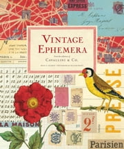 Vintage Ephemera - From the Collection of Cavallini & Co. ebook by Brian Coleman