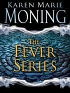 The Fever Series 7-Book Bundle ebook by Karen Marie Moning