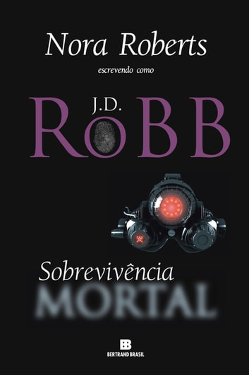 Sobrevivência mortal eBook by J.D. Robb