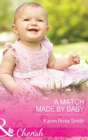 A Match Made by Baby (Mills & Boon Cherish) (The Mommy Club, Book 2) ebook by Karen Rose Smith