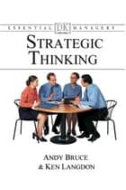 Strategic Thinking ebook by Andy Bruce, Ken Langdon