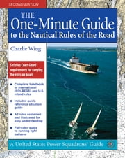 The One-Minute Guide to the Nautical Rules of the Road ebook by Charlie Wing