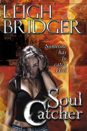 Soul Catcher ebook by Leigh Bridger