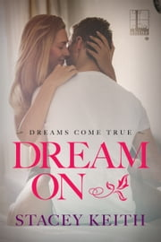 Dream On ebook by Stacey Keith