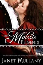 The Malorie Phoenix ebook by Janet Mullany