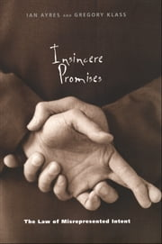 Insincere Promises - The Law of Misrepresented Intent ebook by Professor Ian Ayres,Gregory Klass