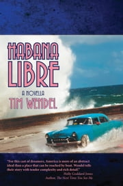 Habana Libre ebook by Tim Wendel