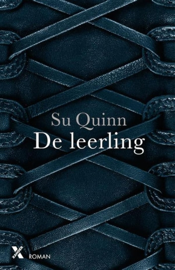 De leerling ebook by Su Quinn