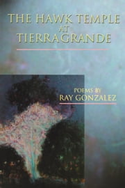 The Hawk Temple at Tierra Grande ebook by Ray Gonzalez