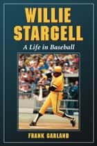 Willie Stargell ebook by Frank Garland