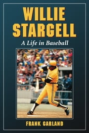 Willie Stargell - A Life in Baseball ebook by Frank Garland