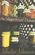 The Gingerbread Woman ebook by Jennifer Johnston