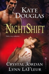 Nightshift ebook by Kate Douglas,Crystal Jordan,Lynn LaFleur