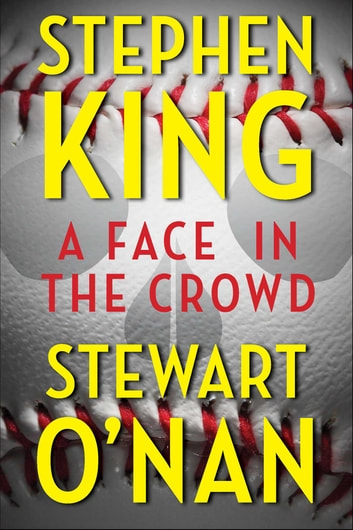 A Face in the Crowd ebook by Stephen King,Stewart O'Nan