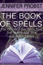 The Book of Spells ebook by Jennifer Probst