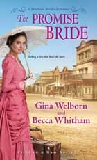 The Promise Bride ebook by Becca Whitham, Gina Welborn