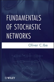 Fundamentals of Stochastic Networks ebook by Oliver C. Ibe