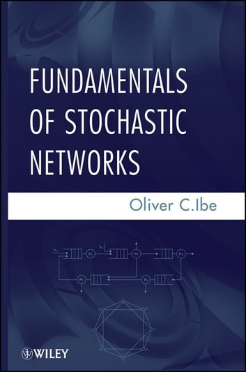Fundamentals of stochastic networks ebook by oliver c ibe fundamentals of stochastic networks ebook by oliver c ibe fandeluxe Image collections