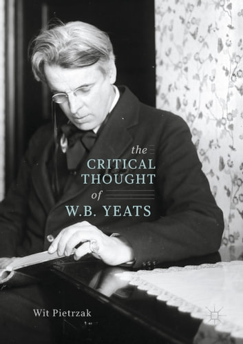 The Critical Thought of W. B. Yeats ebook by Wit Pietrzak