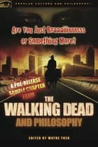 Are You Just Braaaiiinnnsss or Something More? - A Pre-release Sample Chapter from The Walking Dead and Philosophy ebook by Wayne Yuen